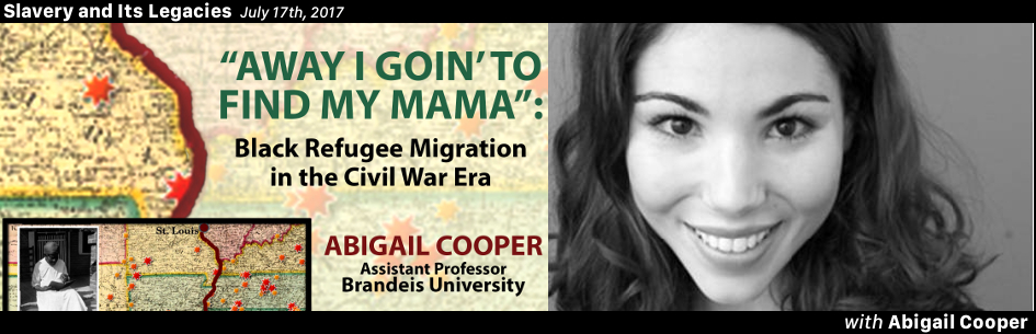 """Graphic of Abigail Cooper and her work titles """"Away I Goin' to Find My Mama"""": Black Refugee Migration in the Civil War Era"""