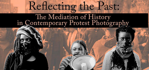 Nicole Schneider on the Mediation of History in Contemporary Protest Photography